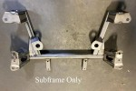 FD LSX--or Other--Subframe Only